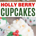 Easy Christmas Holly Cupcakes