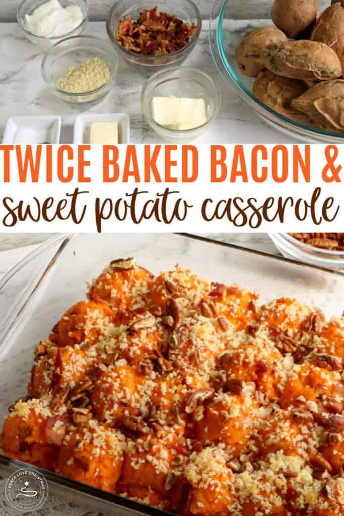 twice baked sweet potato casserole with bacon
